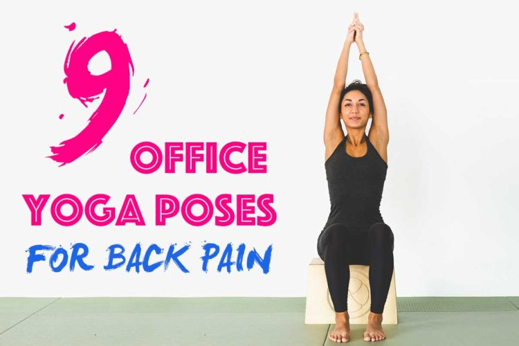 9 Yoga Poses That Will Release Your Back From Pain And